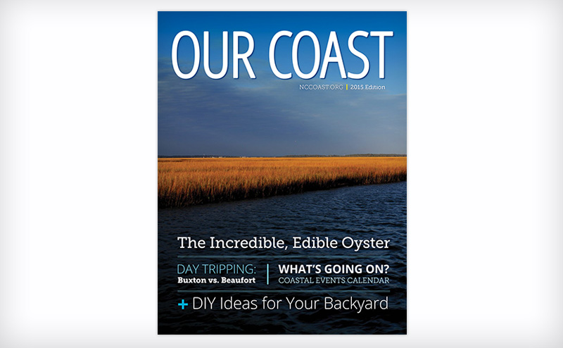 Our Coast; quarterly publication of the North Carolina Coastal Federation